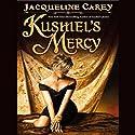 Kushiel's Mercy Hörbuch von Jacqueline Carey Gesprochen von: Simon Vance