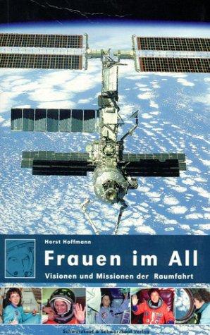 Frauen im All Taschenbuch – 1. Januar 2002 Horst Hoffmann Jacqueline Myrrhe Matthias Gründer Schwarzkopf & Schwarzkopf