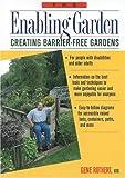 The Enabling Garden: Creating Barrier-Free Gardens