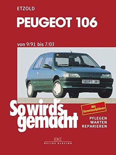(Peugeot 106 von 9/91 bis 7/03: So wird's gemacht - Band 94 (Print on Demand))