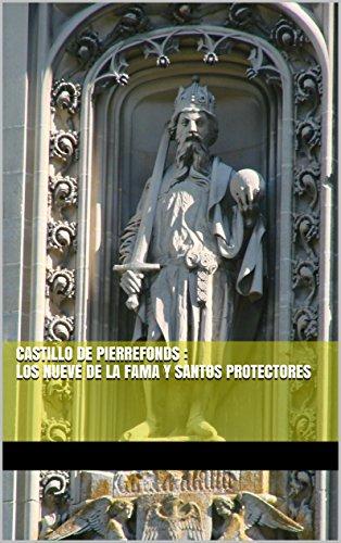 Descargar Libro Castillo De Pierrefonds : Los Nueve De La Fama Y Santos Protectores Kieran Bravac