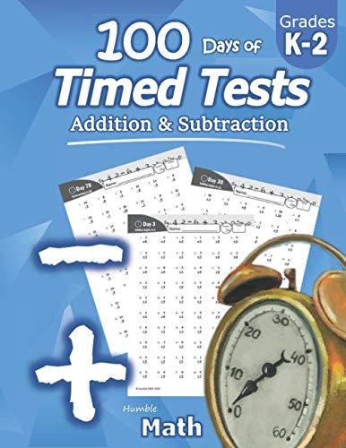 Humble Math - 100 Days of Timed Tests: Addition and Subtraction: Grades K-2, Math Drills, Digits 0-20, Reproducible Practice Problems (Addition And Subtraction Word Problems Grade 4)