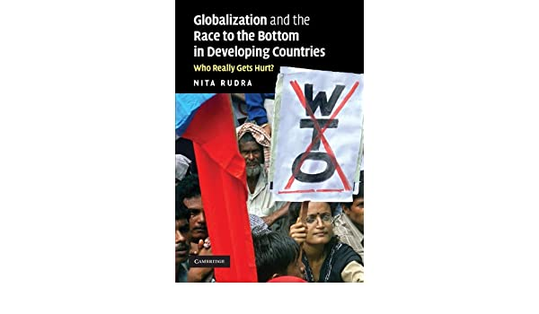 globalization and the race to the bottom in developing countries rudra nita