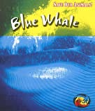 Blue Whale, Richard Spilsbury and Louise A. Spilsbury, 1403478058