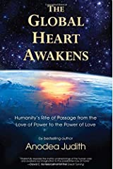 The Global Heart Awakens: Humanity's Rite of Passage from the Love of Power to the Power of Love Paperback