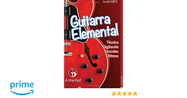 Guitarra Elemental: Guitarra en 9 infalibles lecciones: Volume 1: Amazon.es: David Son, A Una Voz: Libros