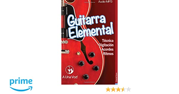 Guitarra Elemental: Guitarra en 9 infalibles lecciones (Volume 1) (Spanish Edition): David Son, A Una Voz: 9781523220816: Amazon.com: Books