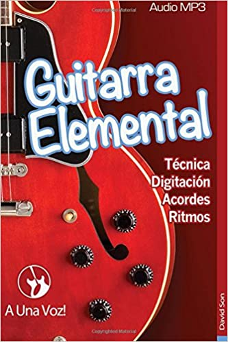 Guitarra Elemental: Guitarra en 9 infalibles lecciones: Volume 1 ...