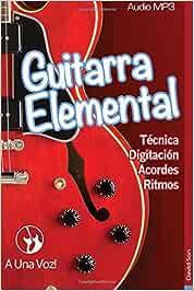 Guitarra Elemental: Guitarra en 9 infalibles lecciones: Volume 1 ...
