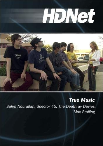 True Music: Salim Nourallah, Spector 45, The Deathray Davies, Max Stalling by Katie Daryl by HDNet