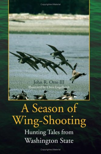 A Season of Wing-Shooting: Hunting Tales from Washington State PDF
