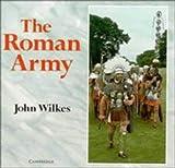 The Roman Army, John Wilkes, 0521072433