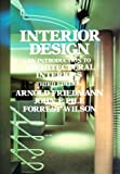 Interior Design : An Introduction to Architectural Interiors, Friedmann, Arnold and Pile, John F., 0135005884