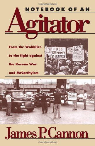 Notebook of an Agitator: From the Wobblies to the Fight against the Korean War and McCarthyism (paperback) (Cover Agitator)