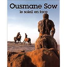 Ousmane Sow: Le Soleil En Face