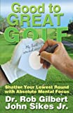 Good to Great Golf, Rob Gilbert and John Sikes, 097767777X