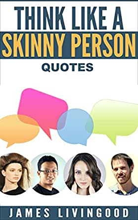 Do You Think Like a Thin Person? – THINKING SKINNY