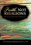 Faith, Not Religions, Chatha Akbar Ghulam, 1475964595