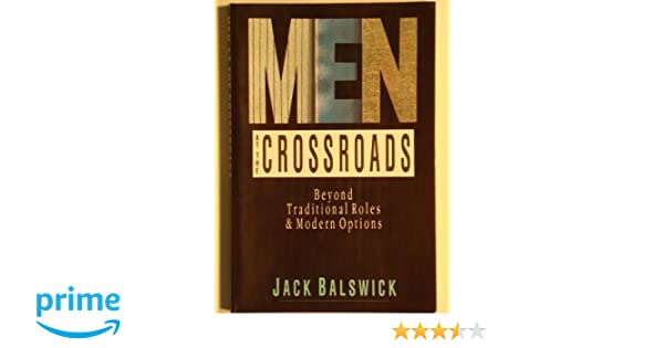 Men at the crossroads beyond traditional roles modern options men at the crossroads beyond traditional roles modern options jack balswick 9780830813858 amazon books fandeluxe Choice Image
