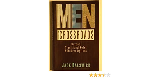 Men at the crossroads beyond traditional roles modern options men at the crossroads beyond traditional roles modern options jack balswick 9780830813858 amazon books fandeluxe