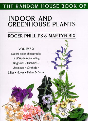 The Random House Book of Indoor and Greenhouse Plants, Volume 2