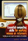 Essential Computer Skills: For Working Women or Returners by Jackie Sherman (2005-07-29)