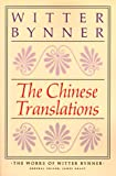 img - for The Chinese Translations: The Works of Witter Bynner book / textbook / text book