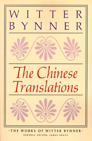 The Chinese Translations: The Works of Witter Bynner