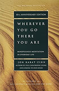 Wherever You Go, There You Are: Mindfulness Meditation in Everyday Life (1401307787) | Amazon price tracker / tracking, Amazon price history charts, Amazon price watches, Amazon price drop alerts