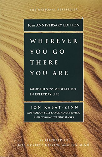 Cover of Wherever You Go, There You Are: Mindfulness Meditation in Everyday Life