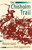 The Chisholm Trail, Wayne Gard, 080611536X