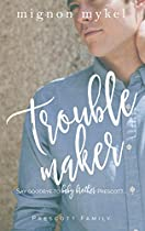 TROUBLEMAKER: A PLAYMAKER DUET PREQUEL (PRESCOTT FAMILY BOOK 2)