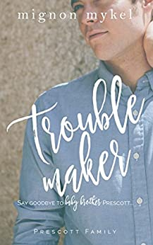 Troublemaker: A Playmaker Duet Prequel (Prescott Family Book 2) by [Mykel, Mignon]