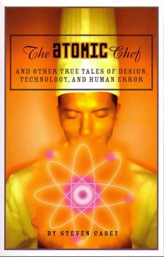 The Atomic Chef: And Other True Tales of Design,...