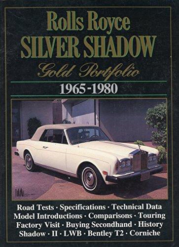 (Rolls-Royce and Bentley Road Test Book: Rolls-Royce Silver Shadow Gold Portfolio 1965-80)