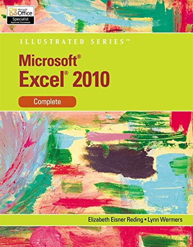 Microsoft Excel 2010: Illustrated Complete (Illustrated Series: Individual Office Applications)