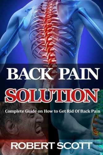 Back Pain Solution: Complete Guide on How to Get Rid Of Back Pain