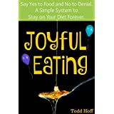 Fröhlich Eating: Say Yes to Food and No to Denial. A Simple System to Stay on Your Diet Forever.