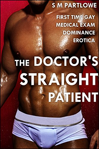 The gay doctor his str8 patient