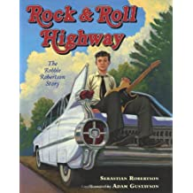 Rock and Roll Highway: The Robbie Robertson Story