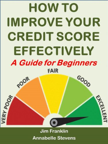 How to Improve Your Credit Score Effectively: A Guide for Beginners (Money Matters) by [Franklin, Jim, Stevens, Annabelle]