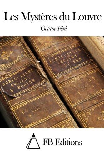 Les Mystères Du Louvre (French Edition)