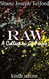 Raw (A Collection Of Poems)