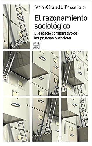 Razonamiento Sociologico, El España General siglo Xxi: Amazon.es: Passeron, Jean-Claude: Libros