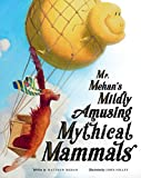 #2: Mr. Mehan's Mildly Amusing Mythical Mammals