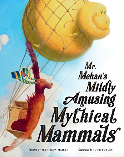 Mr. Mehan's Mildly Amusing Mythical Mammals ()