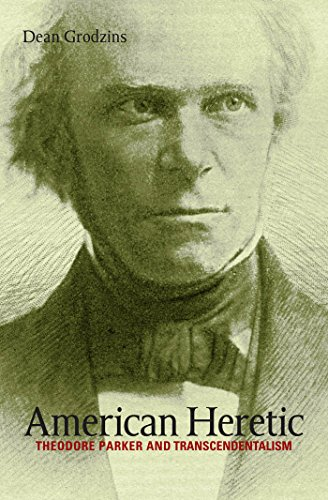 American Heretic: Theodore Parker and Transcendentalism (Theodore Parker)