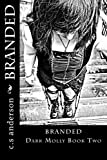 Branded Dark Molly Book Two: Dark Molly Book Two (Volume 2)