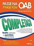1ª Fase FGV. Completaço. Teoria Unificada e Questões Comentadas - Coleção Passe na OAB