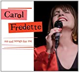 No Sad Songs for Me by Carol Fredette (2014-02-11)